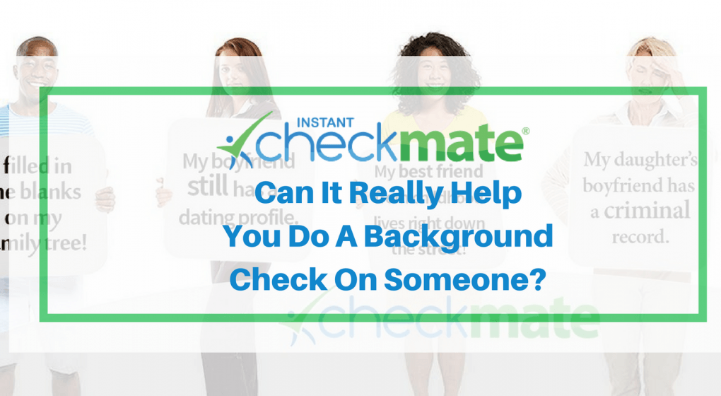 Instant Checkmate Review Is It A Legit Background Checking Service