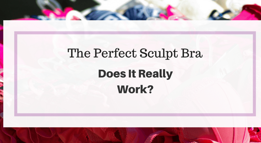 1a751e725a062 The Perfect Sculpt Bra Review  Does It Really Work or Is It A Push ...
