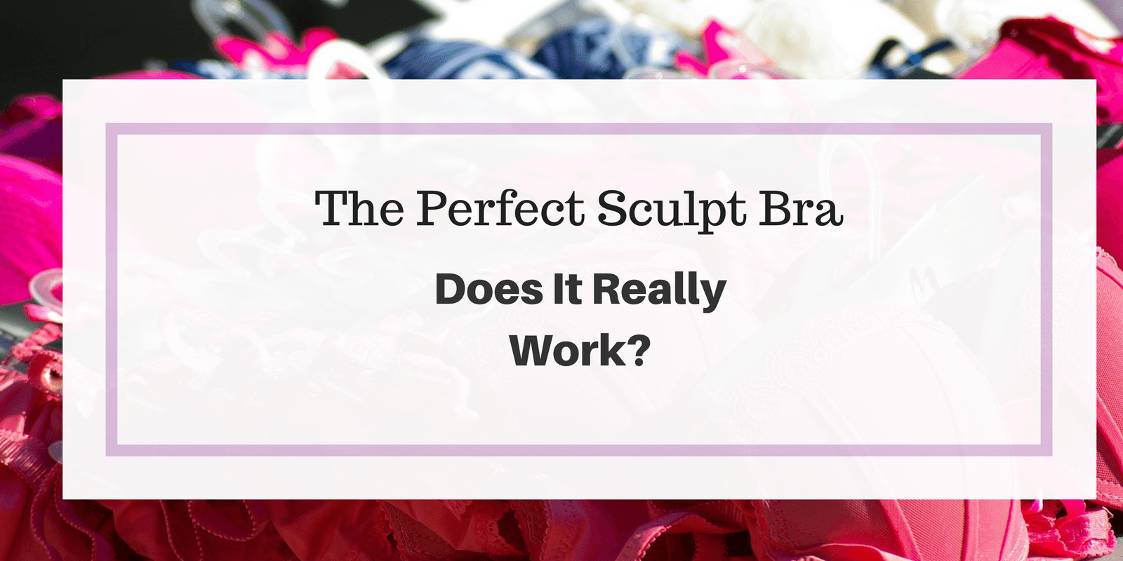 The Perfect Sculpt Bra