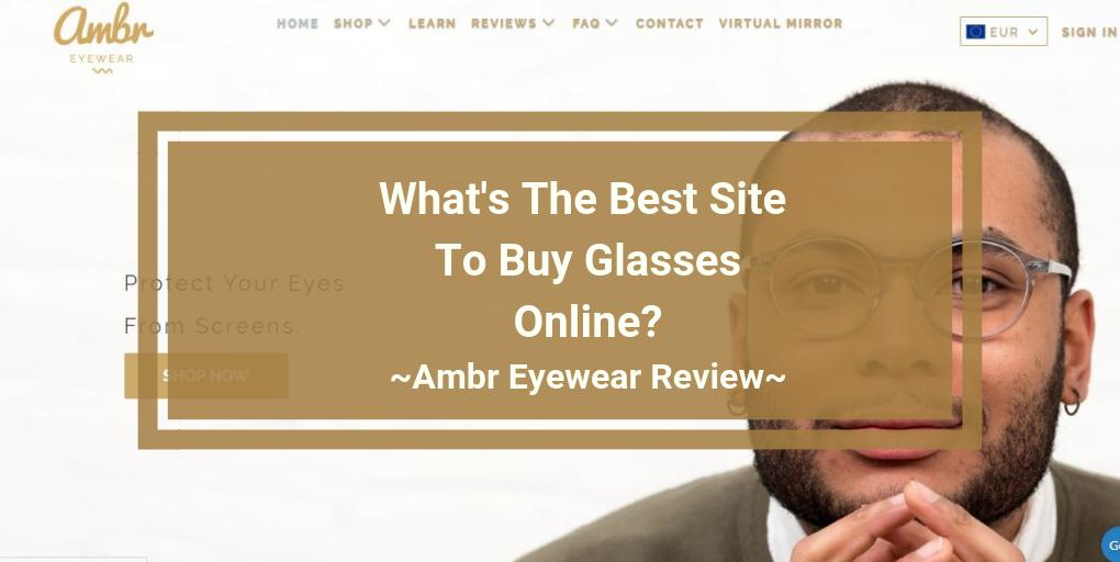 Ambr Eyewear Review
